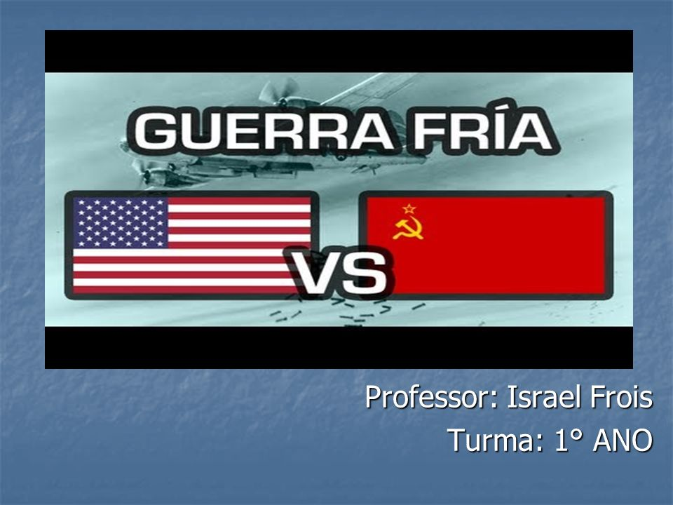 Professor: Israel Frois Turma: 1° ANO