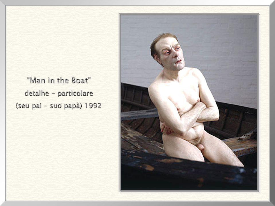 Man in the Boat detalhe - particolare (seu pai – suo papà) 1992