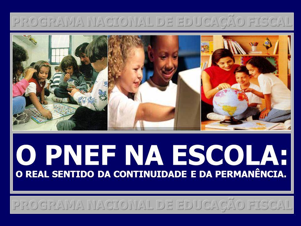 O PNEF NA ESCOLA: PROGRAMA NACIONAL DE EDUCAÇÃO FISCAL