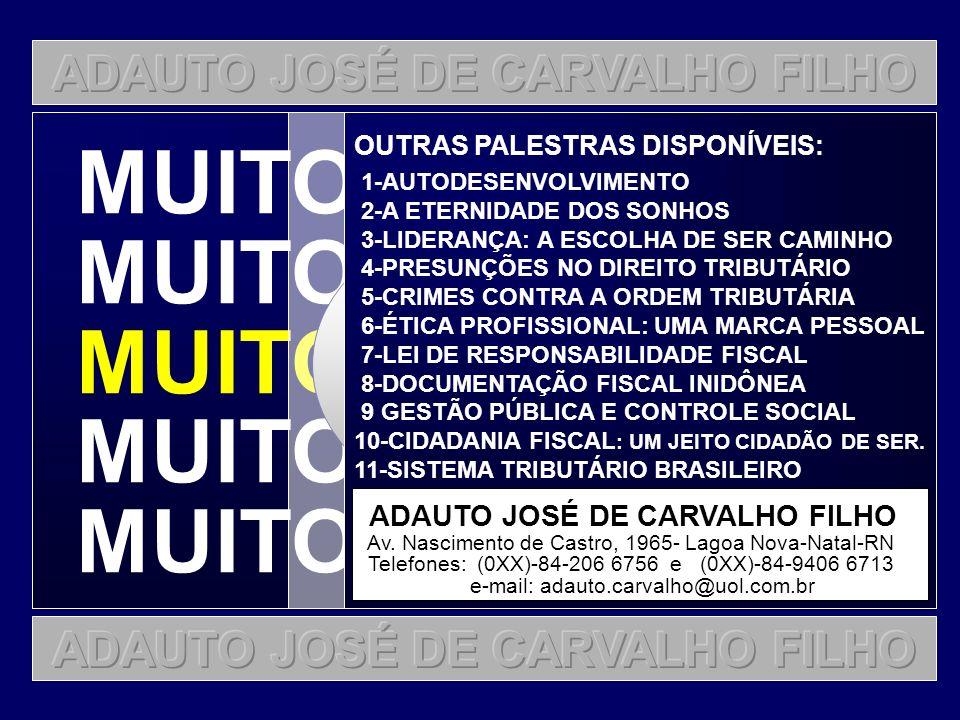 FIM MUITO OBRIGADO! ADAUTO JOSÉ DE CARVALHO FILHO