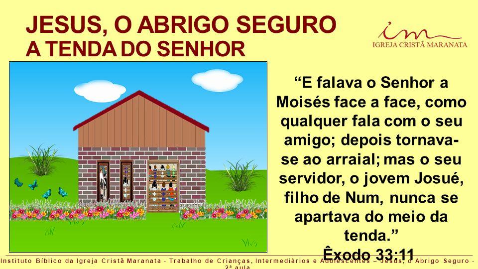 JESUS, O ABRIGO SEGURO A TENDA DO SENHOR
