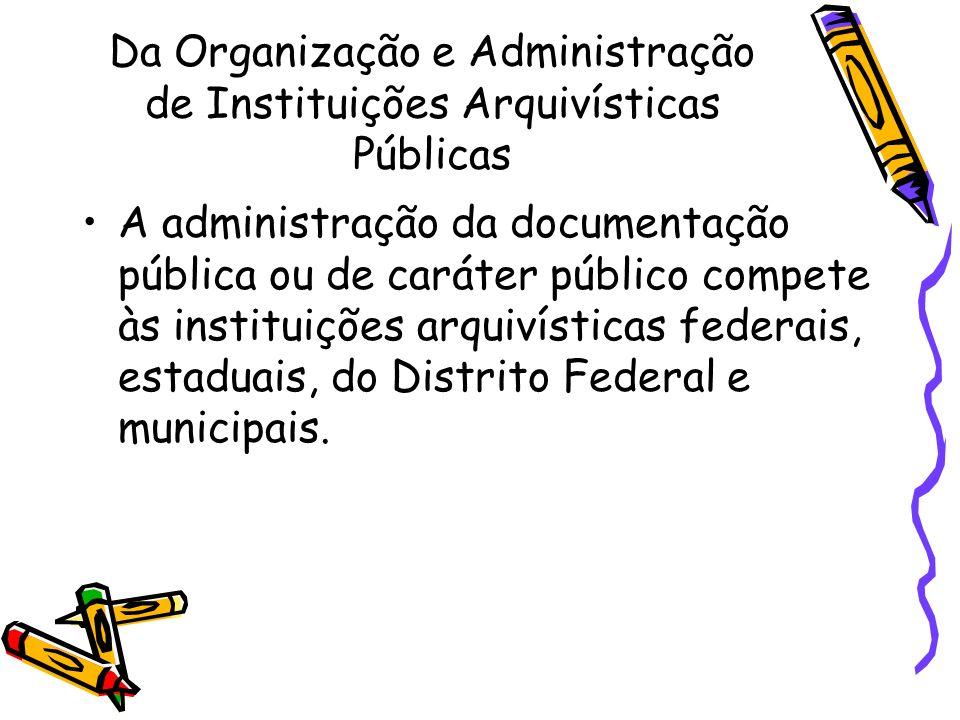 Da Organização e Administração de Instituições Arquivísticas Públicas