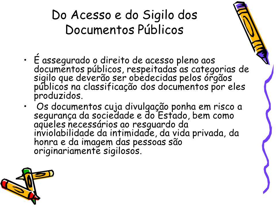 Do Acesso e do Sigilo dos Documentos Públicos