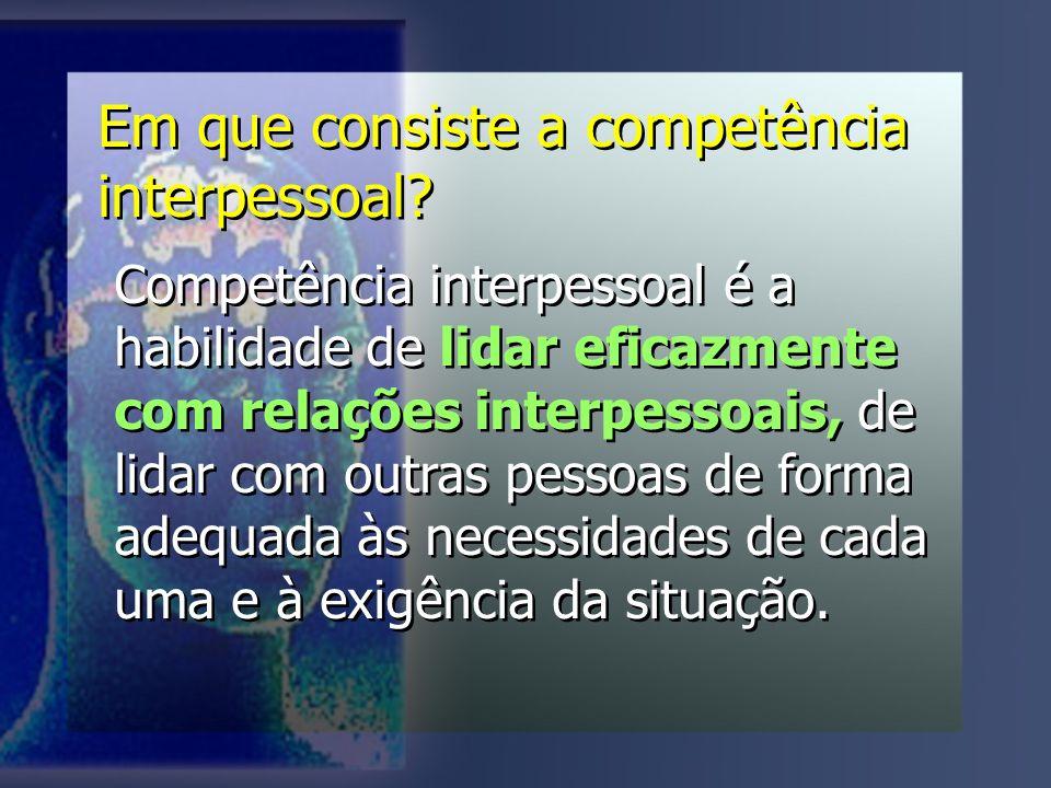 Em que consiste a competência interpessoal