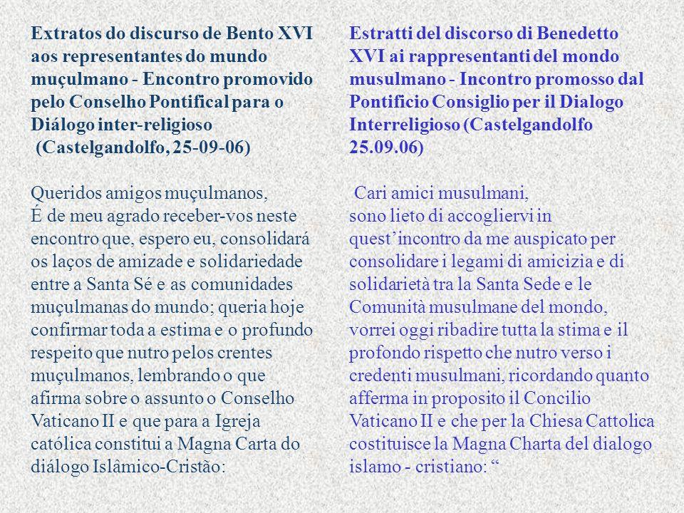 Extratos do discurso de Bento XVI aos representantes do mundo muçulmano - Encontro promovido pelo Conselho Pontifical para o Diálogo inter-religioso