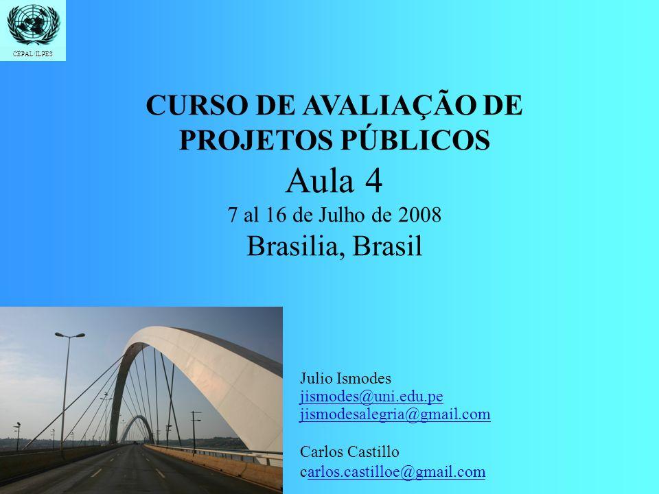 Aula 4 CURSO DE AVALIAÇÃO DE PROJETOS PÚBLICOS Brasilia, Brasil