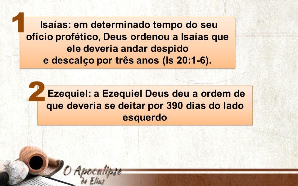 1 2 Isaías: em determinado tempo do seu