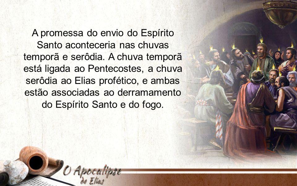 serôdia ao Elias profético, e ambas estão associadas ao derramamento