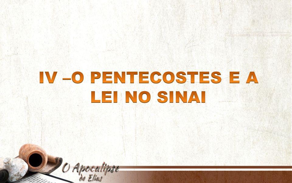 IV –O PENTECOSTES E A LEI NO SINAI