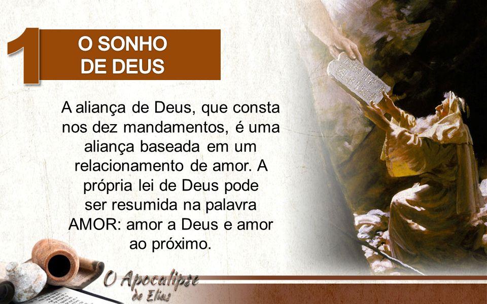 ser resumida na palavra AMOR: amor a Deus e amor ao próximo.