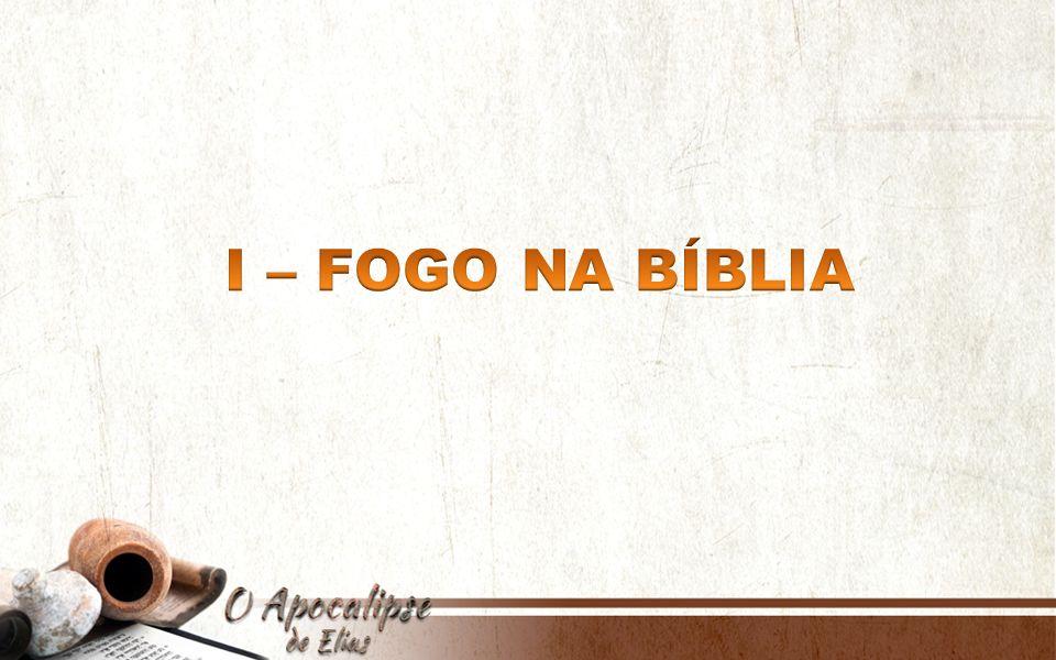 I – FOGO NA BÍBLIA
