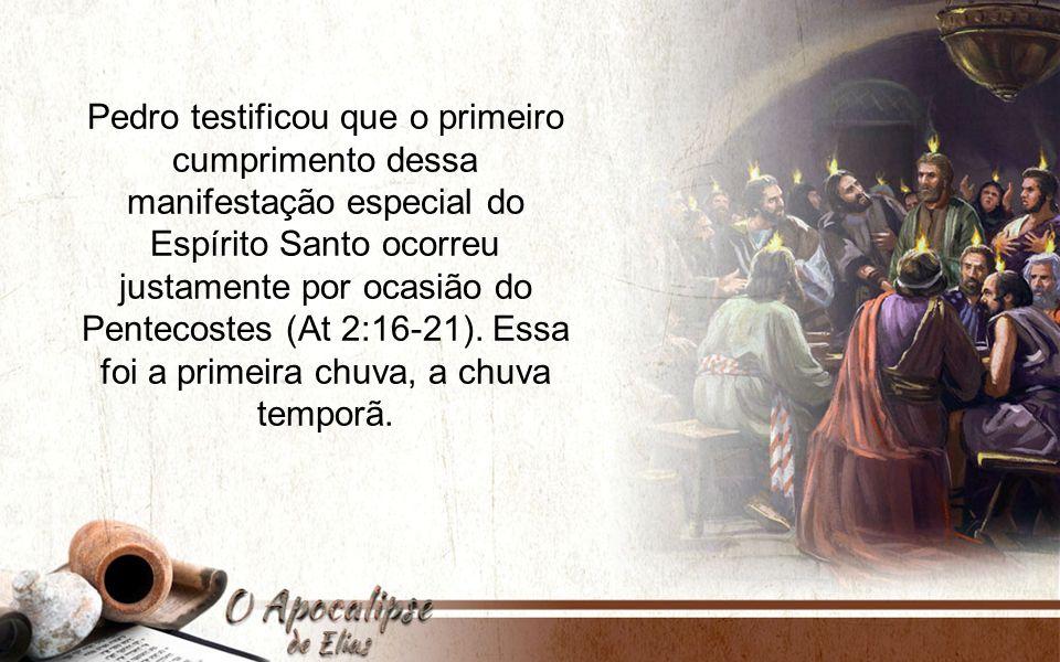 Pedro testificou que o primeiro cumprimento dessa manifestação especial do Espírito Santo ocorreu justamente por ocasião do Pentecostes (At 2:16-21).