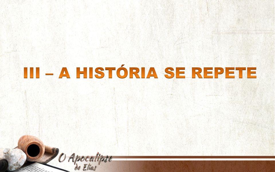 III – A HISTÓRIA SE REPETE