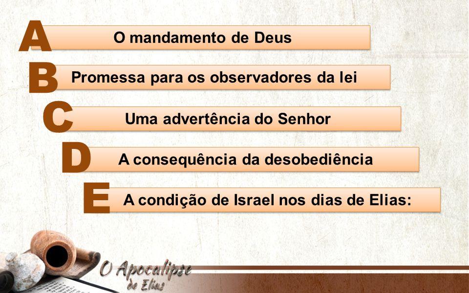 A B C D E O mandamento de Deus Promessa para os observadores da lei