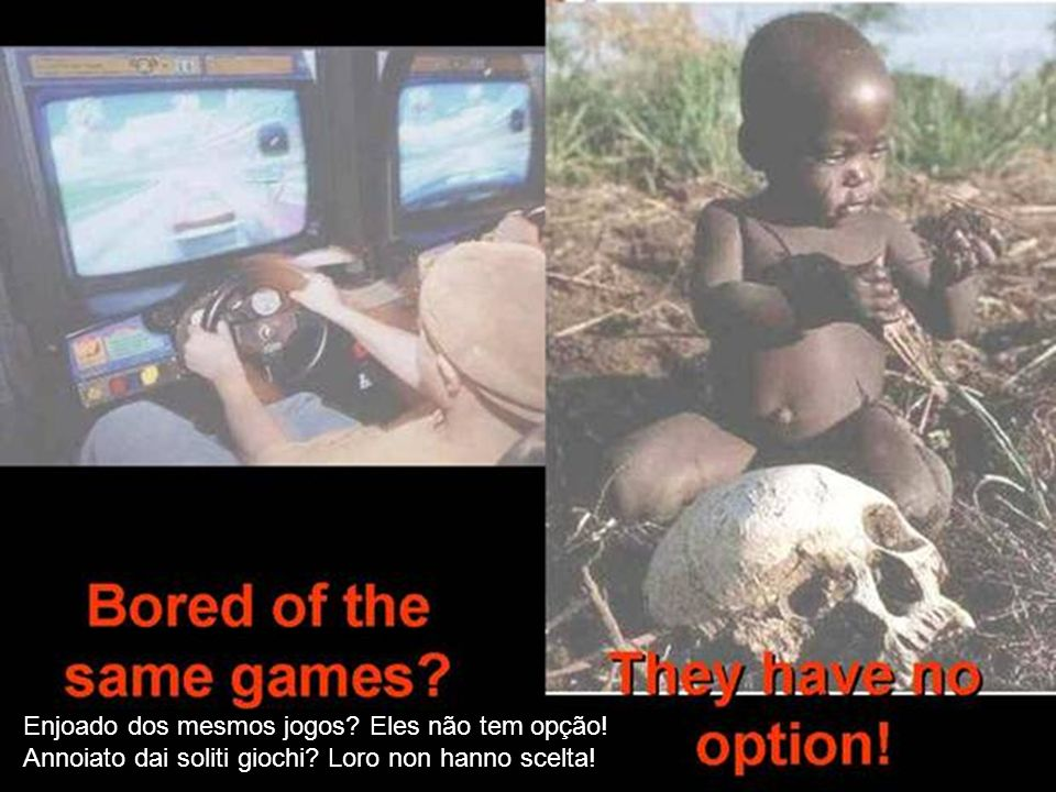 Enjoado dos mesmos jogos. Eles não tem opção
