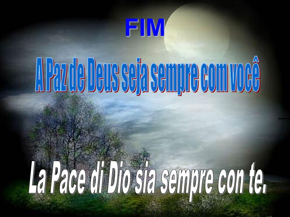 FIM A Paz de Deus seja sempre com você