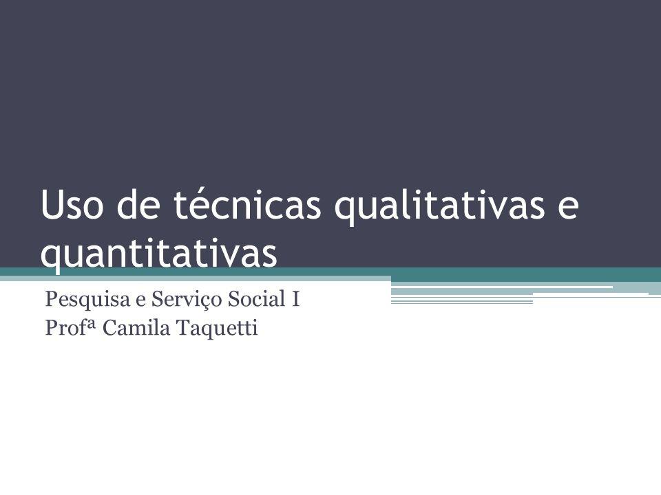 Uso de técnicas qualitativas e quantitativas