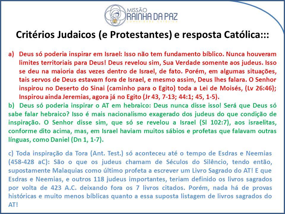 Critérios Judaicos (e Protestantes) e resposta Católica:::