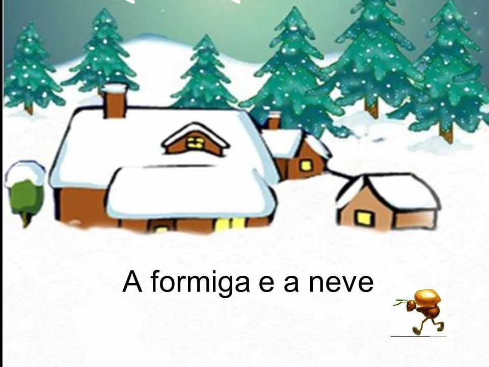 A formiga e a neve