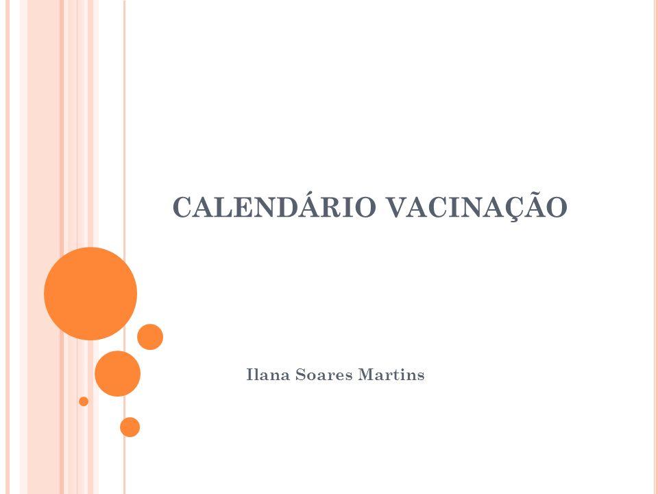 CALENDÁRIO VACINAÇÃO Ilana Soares Martins