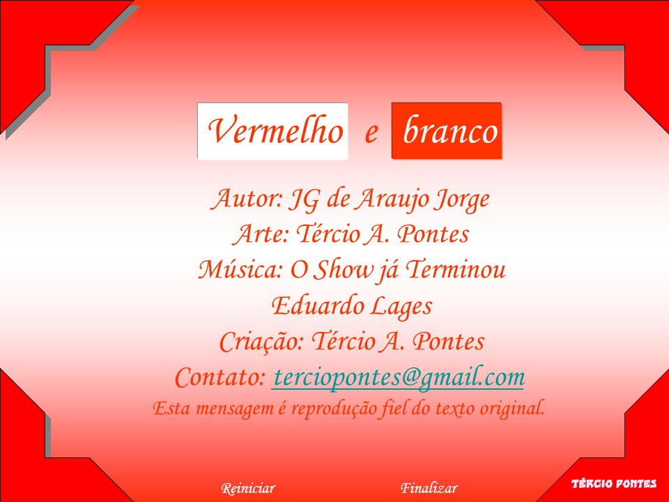 Vermelho e branco Autor: JG de Araujo Jorge Arte: Tércio A. Pontes