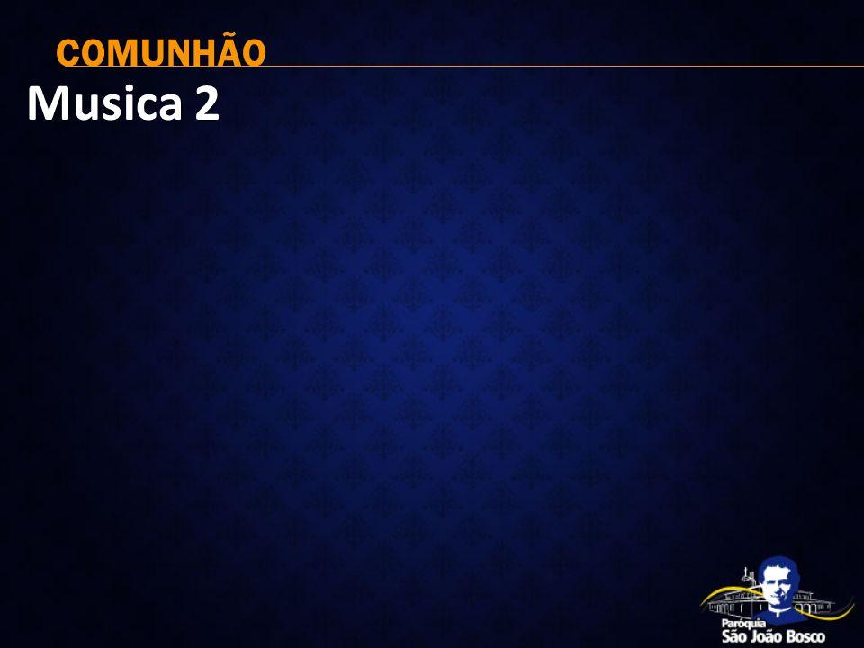 COMUNHÃO Musica 2
