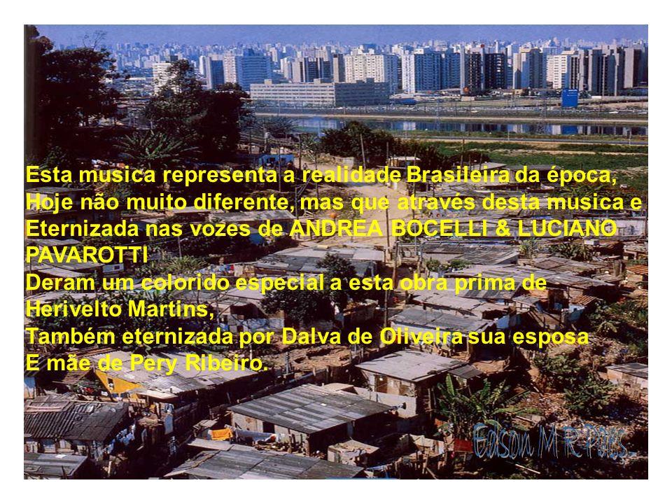 Edson M R Paes Esta musica representa a realidade Brasileira da época,