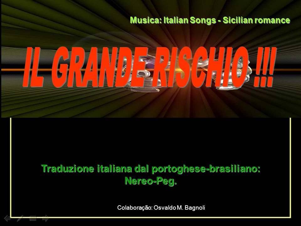 Traduzione italiana dal portoghese-brasiliano: Nereo-Peg.