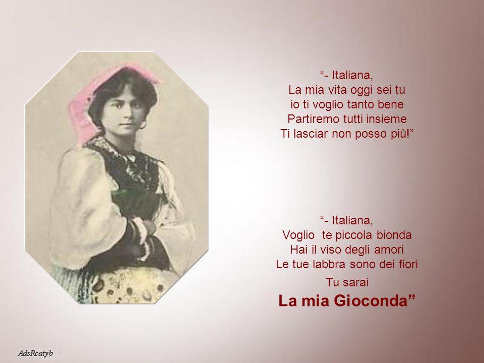 - Italiana, La mia vita oggi sei tu io ti voglio tanto bene Partiremo tutti insieme Ti lasciar non posso più!