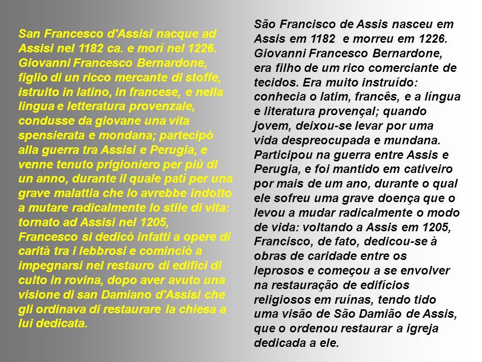 São Francisco de Assis nasceu em Assis em 1182 e morreu em 1226