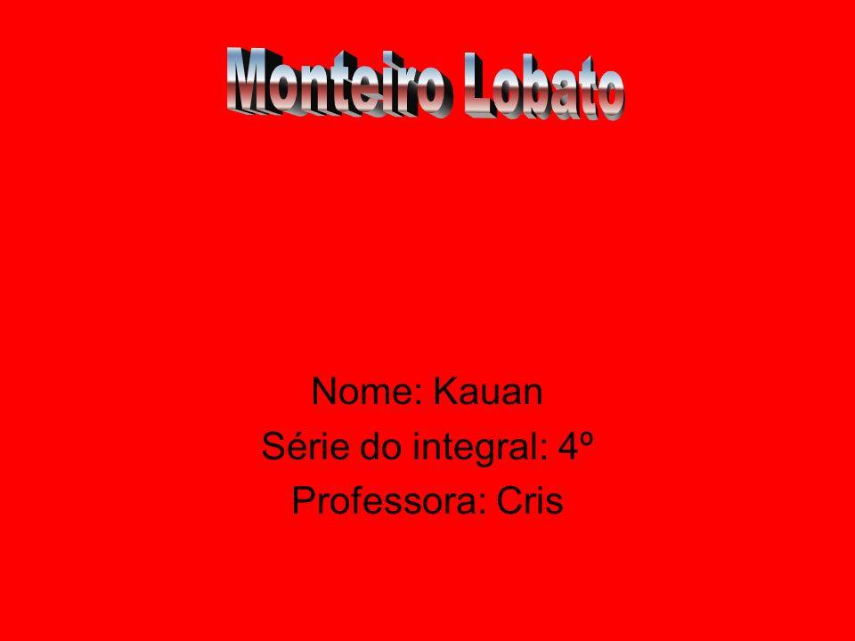 Nome: Kauan Série do integral: 4º Professora: Cris