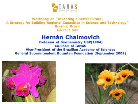 "Hernán Chaimovich Workshop on ""Inventing a Better Future:"