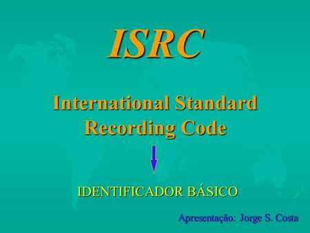 ISRC International Standard Recording Code