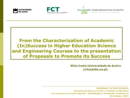From the Characterization of Academic (In)Success in Higher Education Science and Engineering Courses to the presentation of Proposals to Promote its Success.
