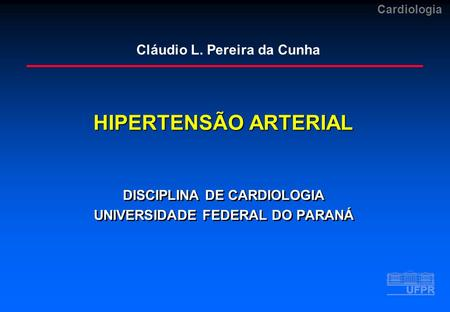 DISCIPLINA DE CARDIOLOGIA UNIVERSIDADE FEDERAL DO PARANÁ