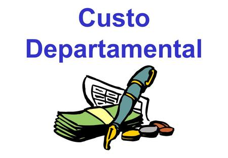 Custo Departamental.