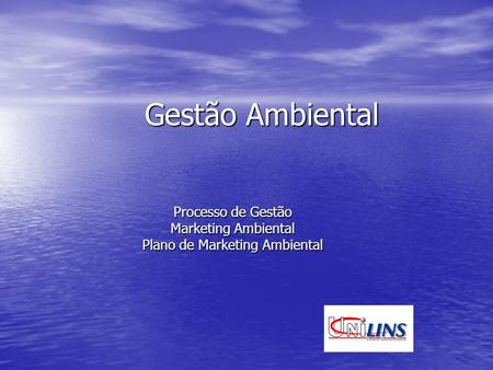 Processo de Gestão Marketing Ambiental Plano de Marketing Ambiental