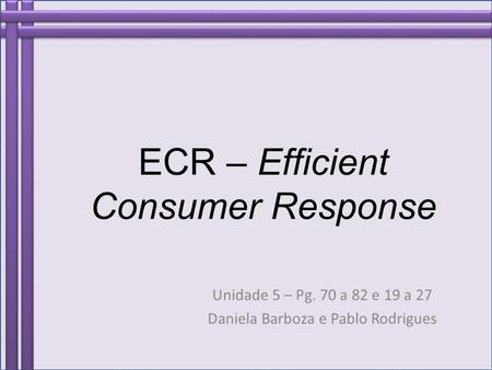 ECR – Efficient Consumer Response