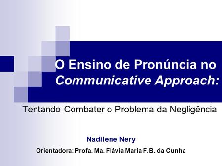 O Ensino de Pronúncia no Communicative Approach: