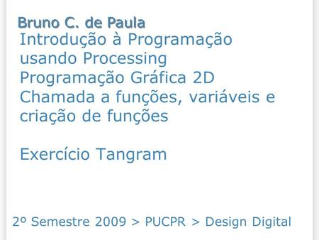 2º Semestre 2009 > PUCPR > Design Digital