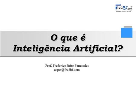 O que é Inteligência Artificial?