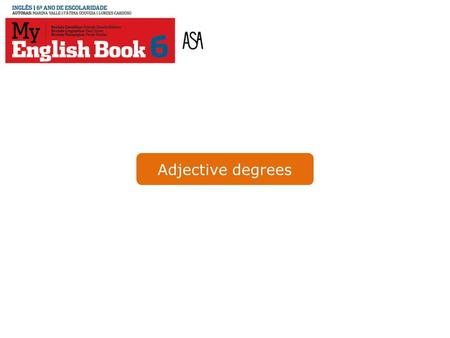Adjective degrees.