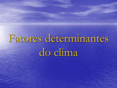 Fatores determinantes do clima