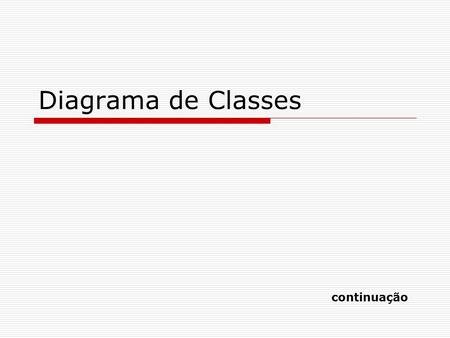 Diagrama de Classes continuação.