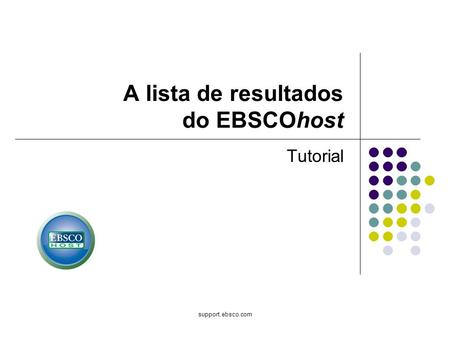 Support.ebsco.com A lista de resultados do EBSCOhost Tutorial.