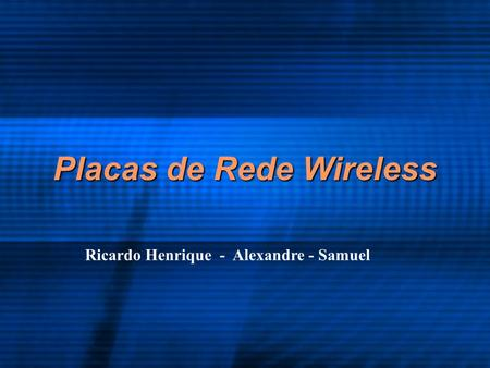 Placas de Rede Wireless