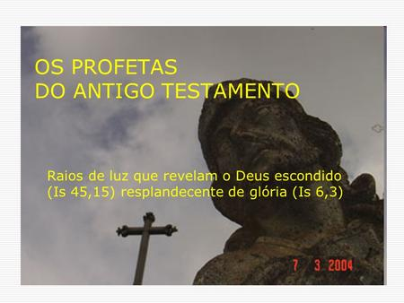 OS PROFETAS DO ANTIGO TESTAMENTO