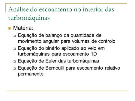 Análise do escoamento no interior das turbomáquinas