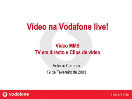 Vídeo na Vodafone live! Vídeo MMS TV em directo e Clips de vídeo