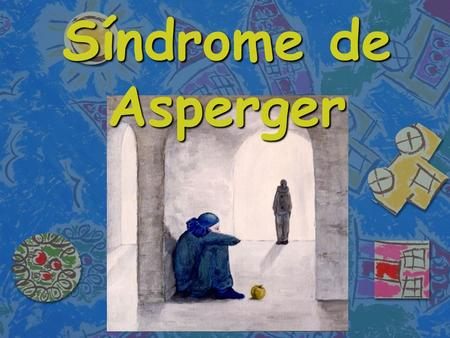 Síndrome de Asperger.